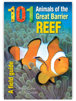 101 Animals of the Great Barrier Reef - A Field Guide