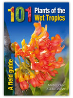 101 Plants of the Wet Tropics - A Field Guide